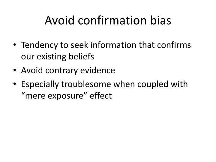 Avoid confirmation bias
