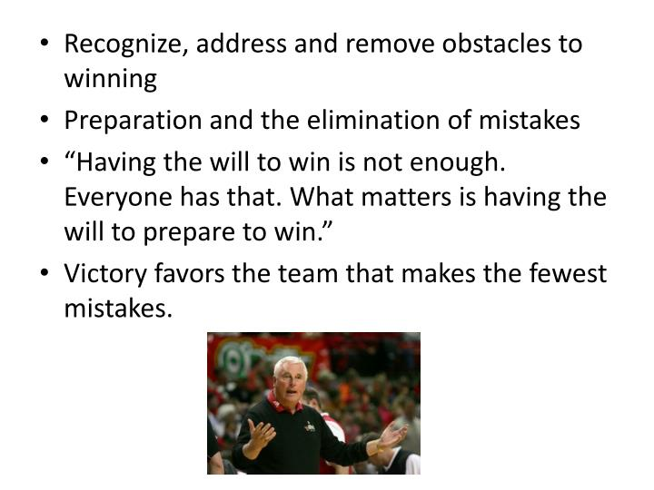 Recognize, address and remove obstacles to winning