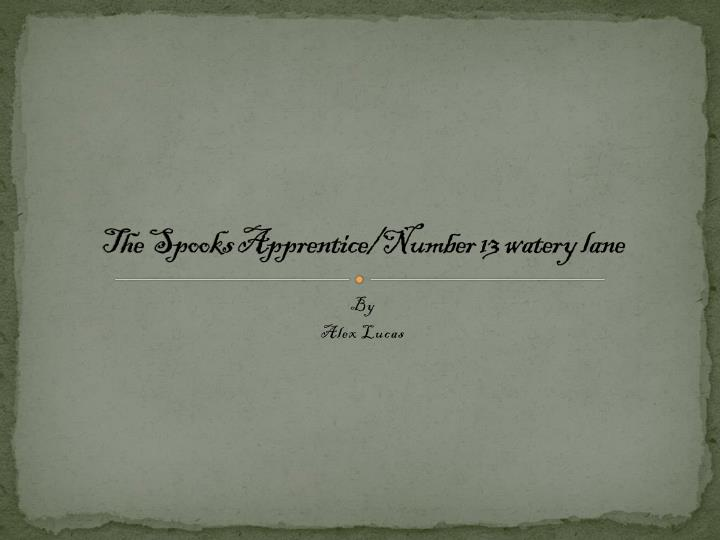 the spooks apprentice number 13 watery lane n.