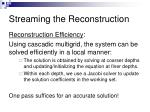 streaming the reconstruction6