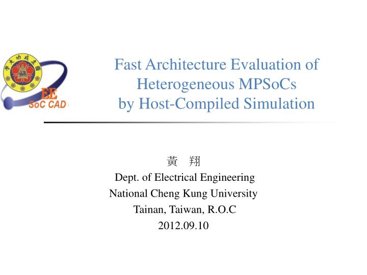 fast architecture evaluation of heterogeneous mpsocs by host compiled simulation n.