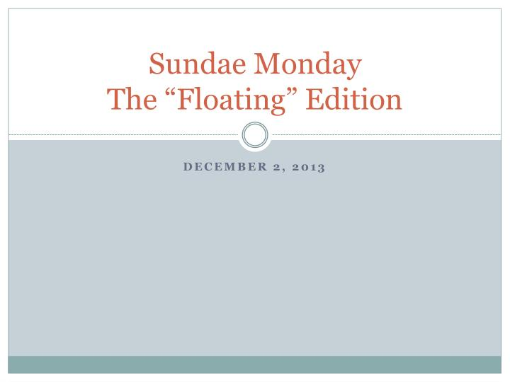 sundae monday the floating edition n.