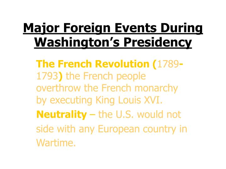 major events during major foreign events during washington s presidency n.