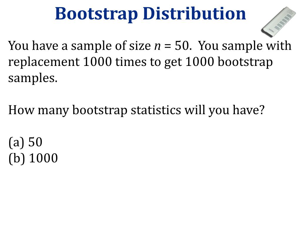 PPT - Confidence Intervals: Bootstrap Distribution 2/6/12