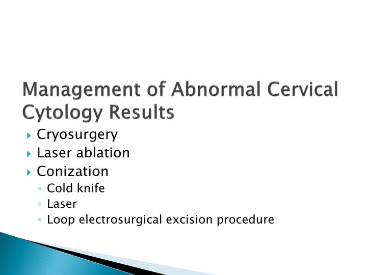 Management of Abnormal Cervical Cytology Results