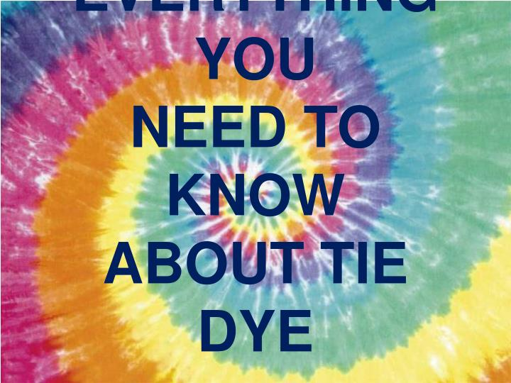 everything you need to know about tie dye n.