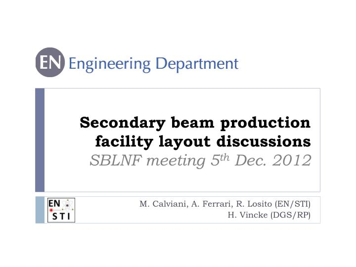 secondary beam production facility layout discussions sblnf meeting 5 th dec 2012 n.