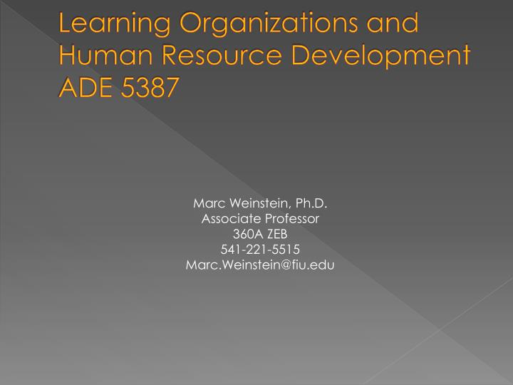 learning organizations and human resource development ade 5387 n.