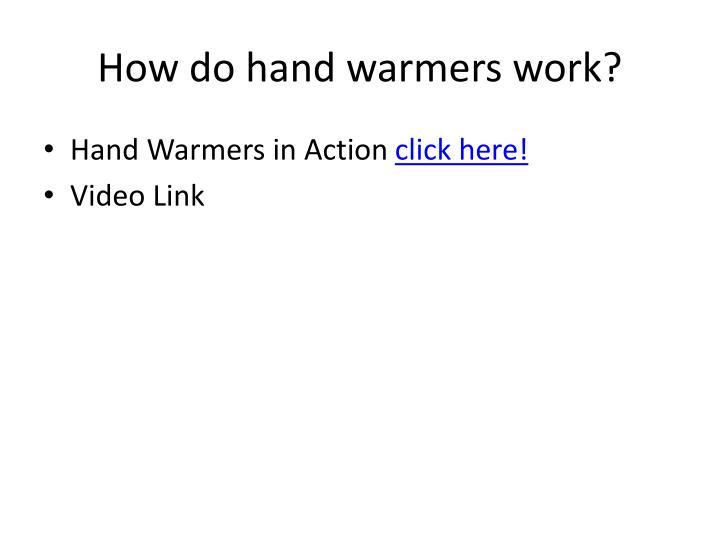 How do hand warmers work?