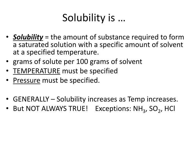 Solubility is …