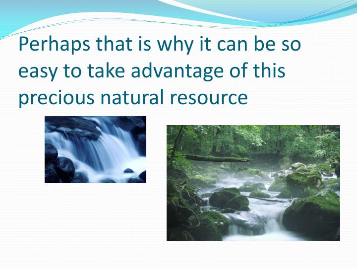 Why Is Water A Precious Natural Resource