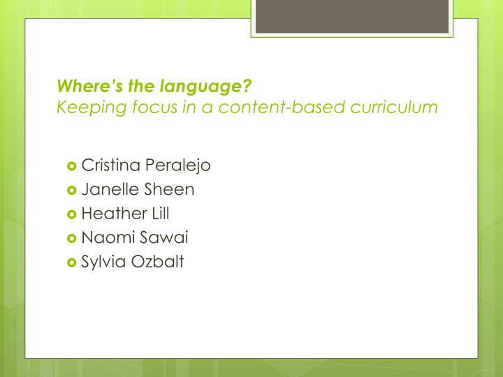 Where s the language keeping focus in a content based curriculum