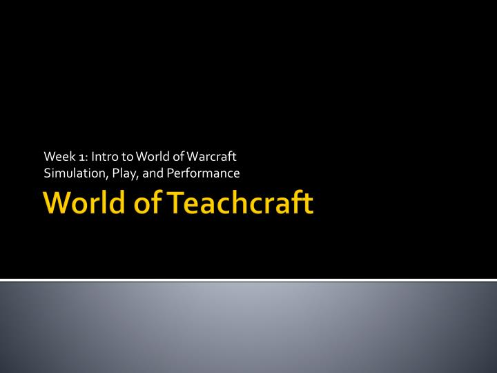 week 1 intro to world of warcraft simulation play and performance n.