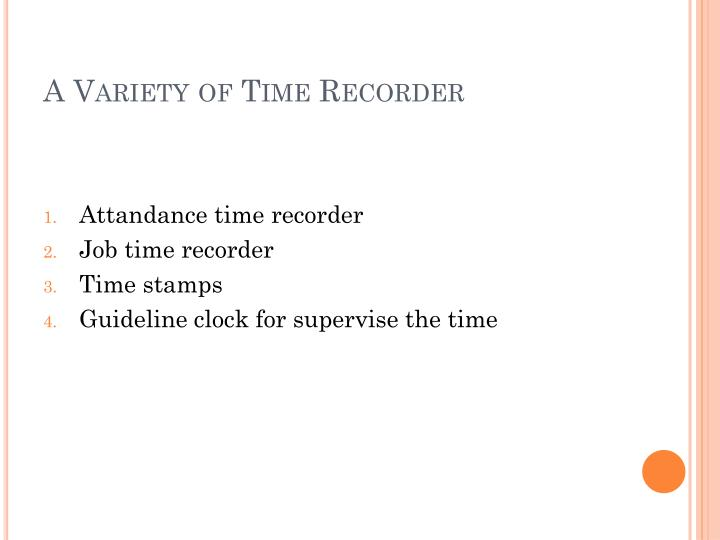 A Variety of Time Recorder