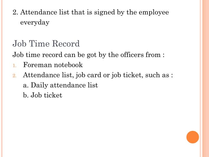 2. Attendance list that is signed by the employee