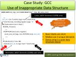 case study gcc use of inappropriate data structure