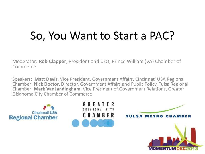 so you want to start a pac n.