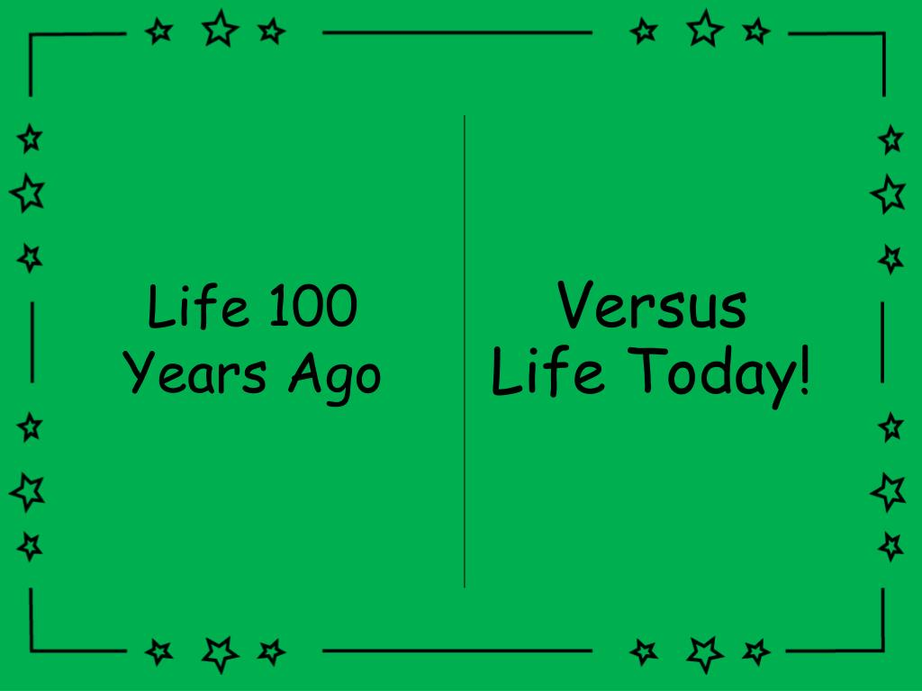 ppt life 100 years ago powerpoint presentation id 2456178