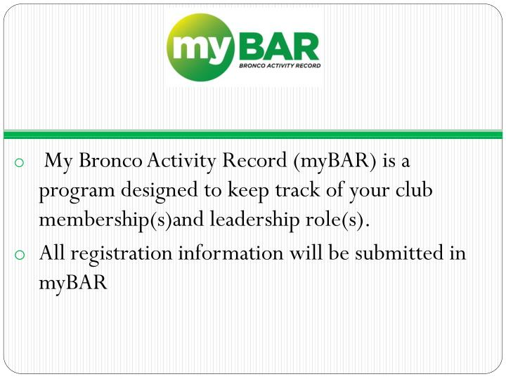 My Bronco Activity Record (myBAR) is a program designed to keep track of your club