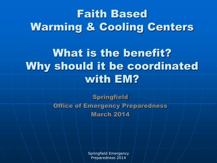 faith based warming cooling centers what is the benefit why should it be coordinated with em