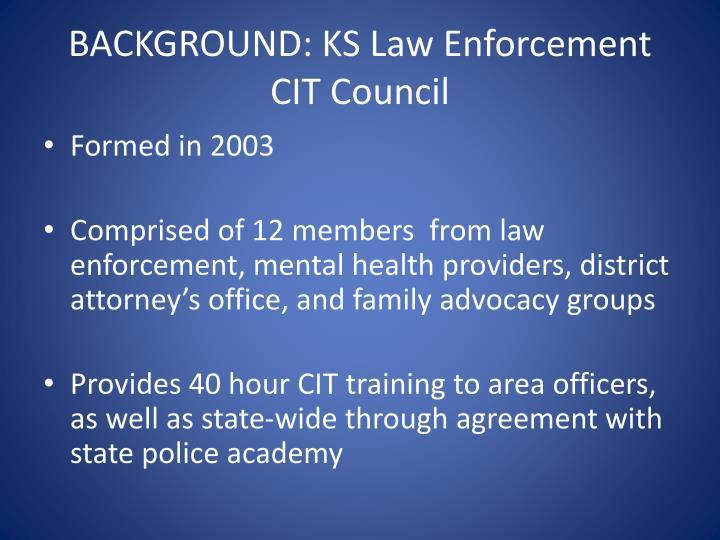Background ks law enforcement cit council