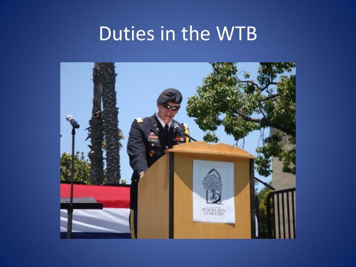 Duties in the WTB