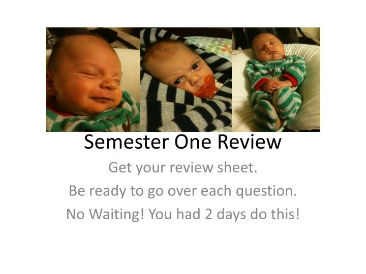 semester one review n.