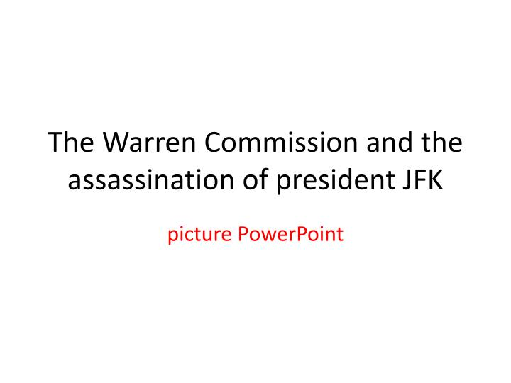 the warren commission and the assassination of president jfk n.