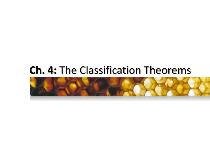 ch 4 the classification theorems n.