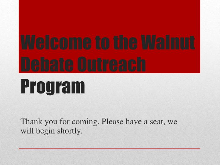 welcome to the walnut debate outreach program n.