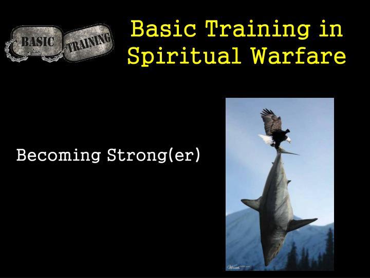 Basic Training in Spiritual Warfare
