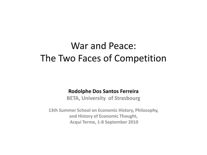 war and peace the two faces of competition n.