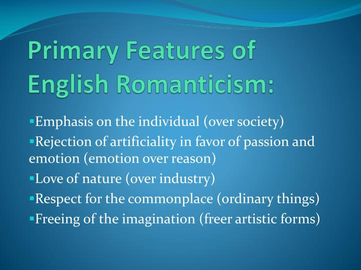 Primary Features of English Romanticism: