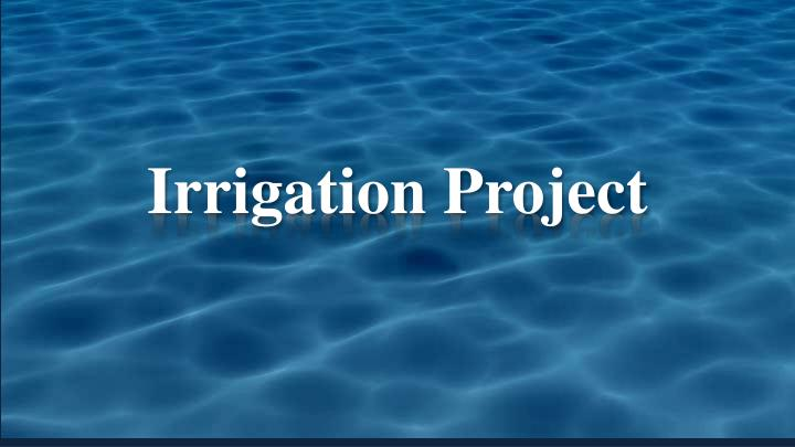 irrigation project n.