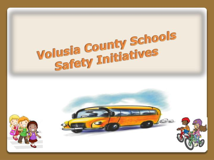 volusia county schools safety initiatives n.