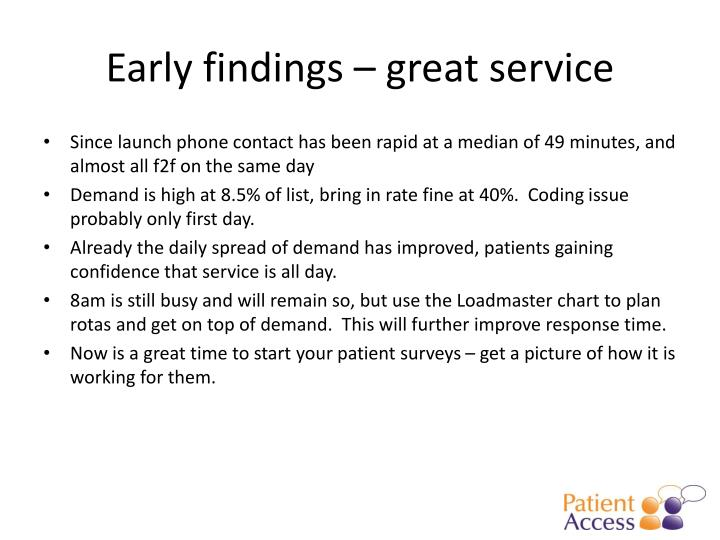 Early findings – great service