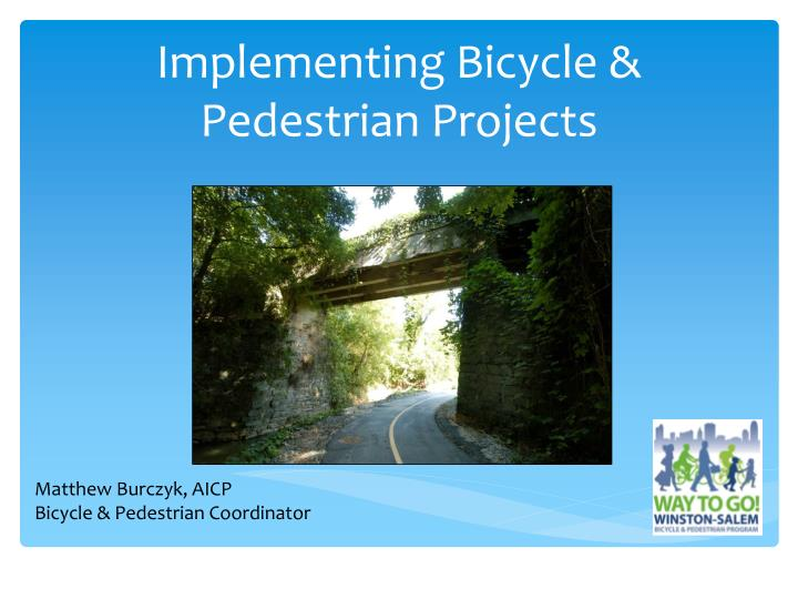 implementing bicycle pedestrian projects n.