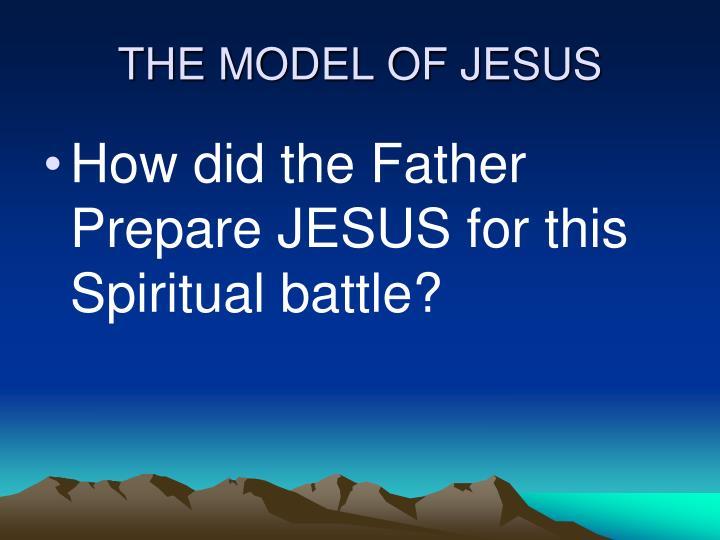 THE MODEL OF JESUS