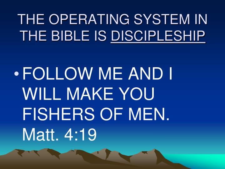 The operating system in the bible is discipleship