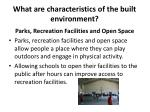what are characteristics of the built environment1