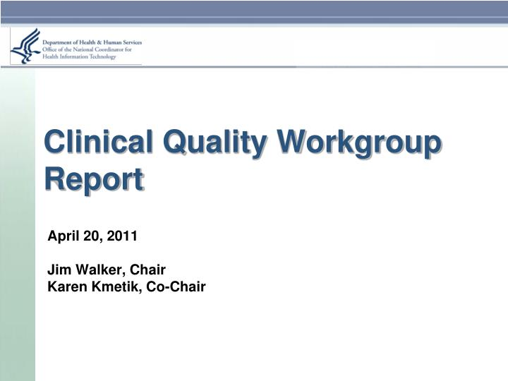 clinical quality workgroup report n.