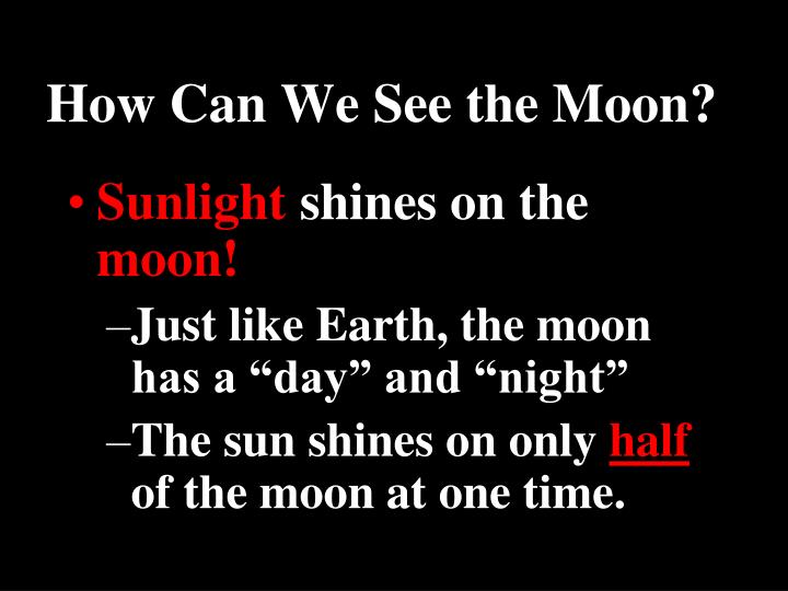 How Can We See the Moon?