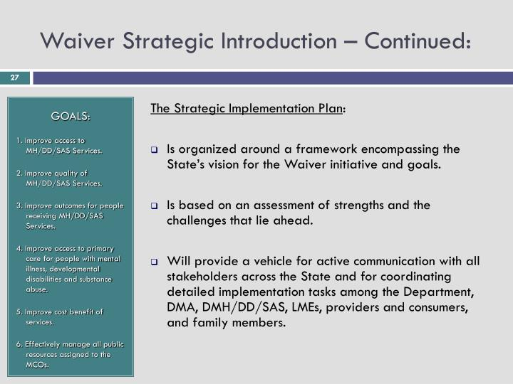 Waiver Strategic Introduction – Continued:
