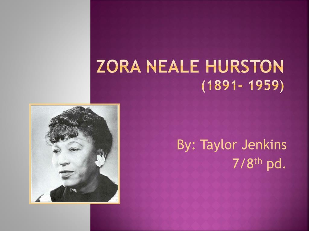 Ppt Zora Neale Hurston 1891 1959 Powerpoint Presentation Id