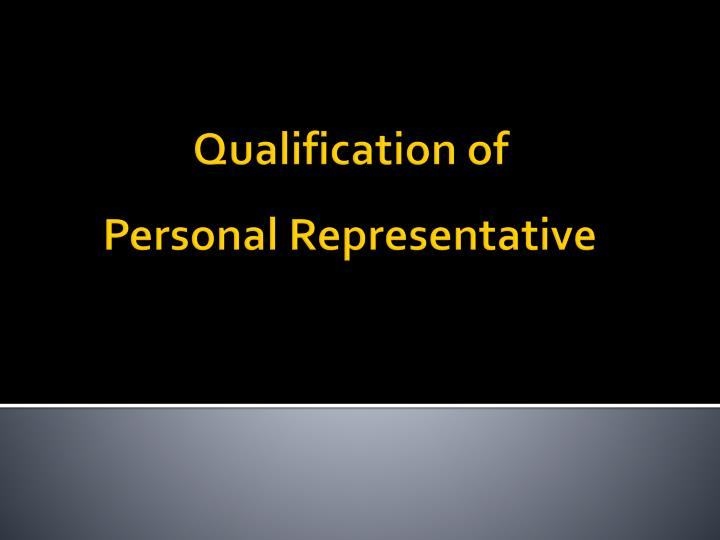 qualification of personal representative n.