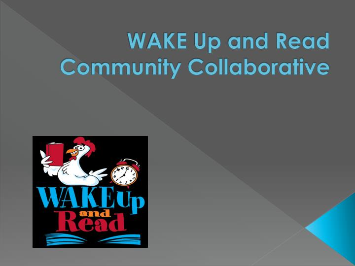 Wake up and read community collaborative