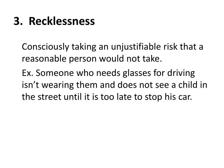 3.  Recklessness