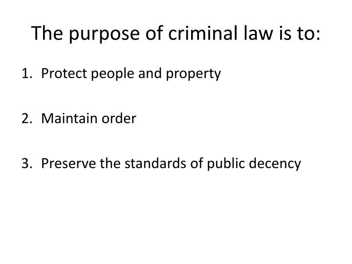 The purpose of criminal law is to: