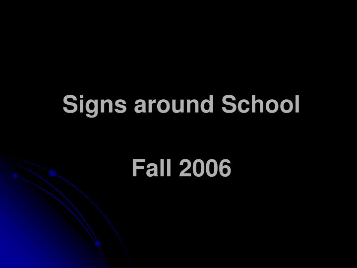 Signs around School