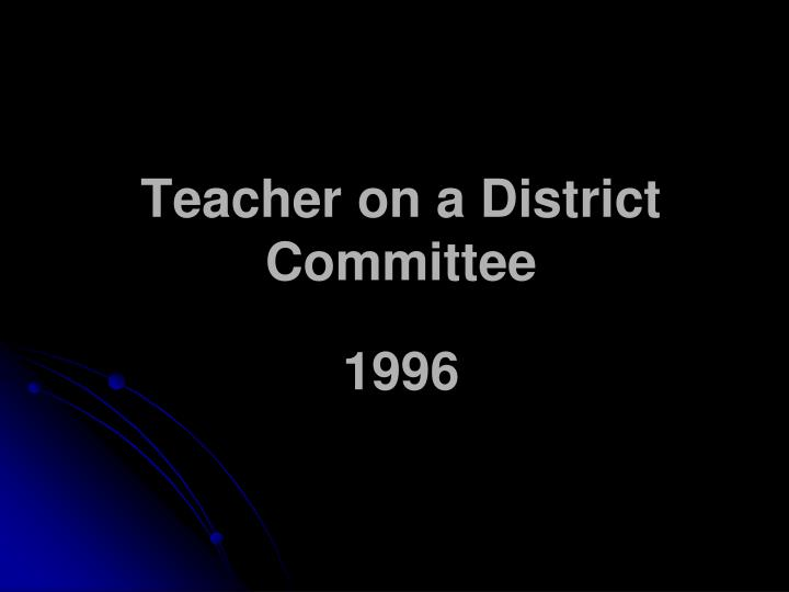 Teacher on a District Committee